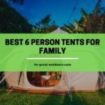 10 Best 6 Person Tents for Family Camping in 2021