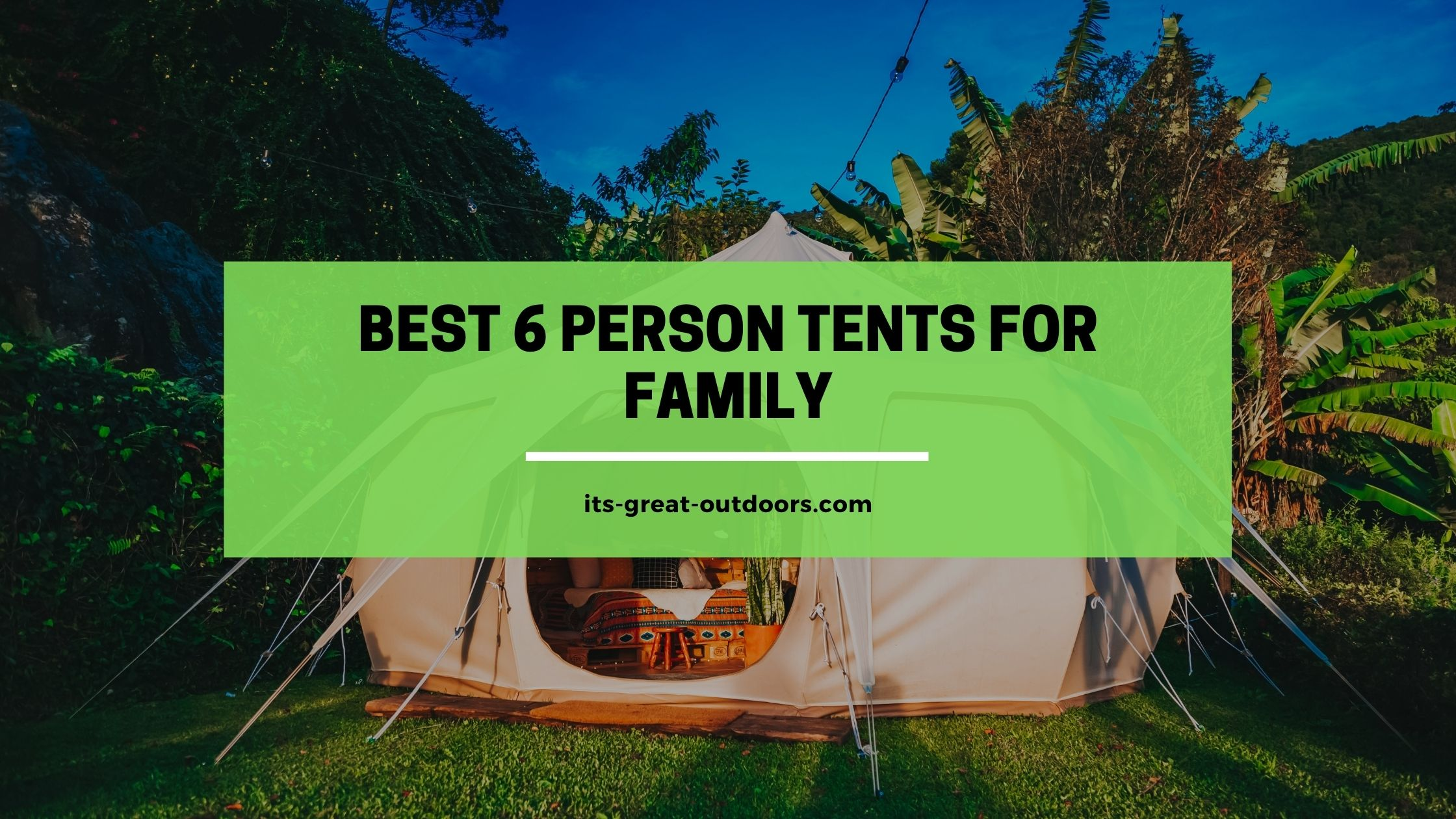 Best 6 Person Tents for Family