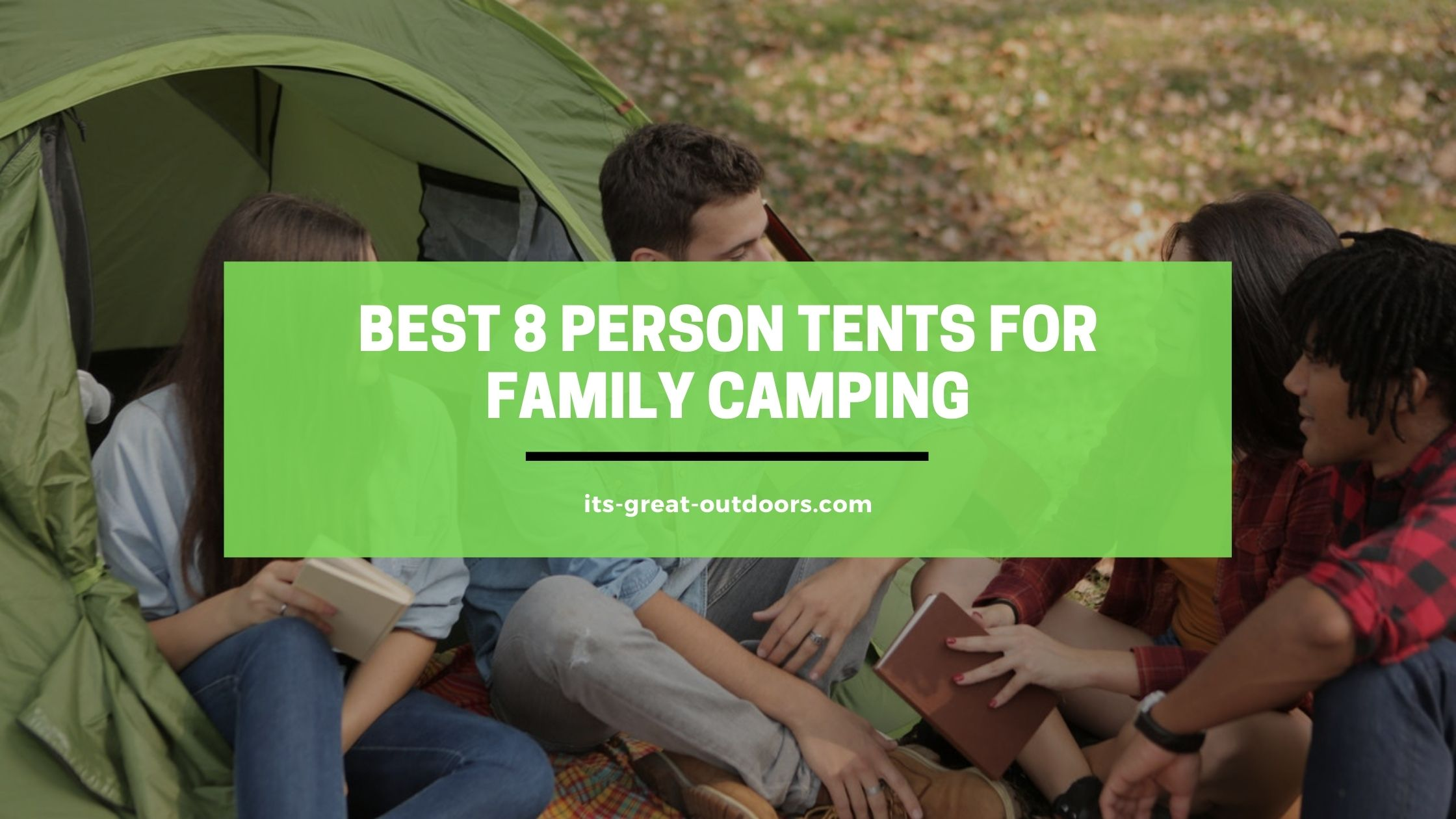 Best 8 Person Tents For Family Camping