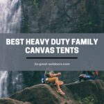10 Best Heavy Duty Canvas Camping Tents in 2021