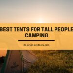 10 Best Tents for Tall People of 2021
