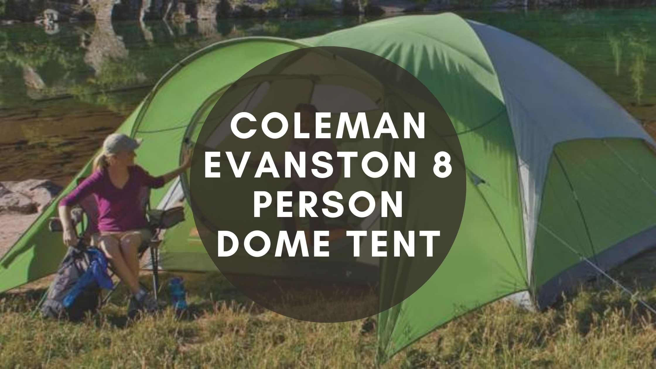 Coleman Evanston 8 Person Dome Tent Review