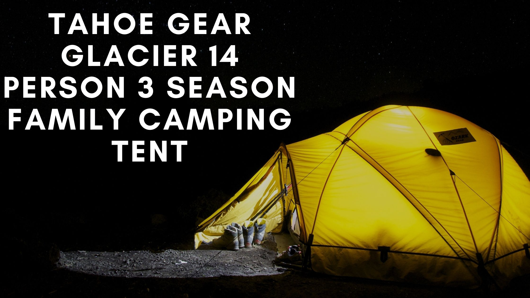 Tahoe Gear Glacier 14 Person 3-Season Family Camping Tent Review