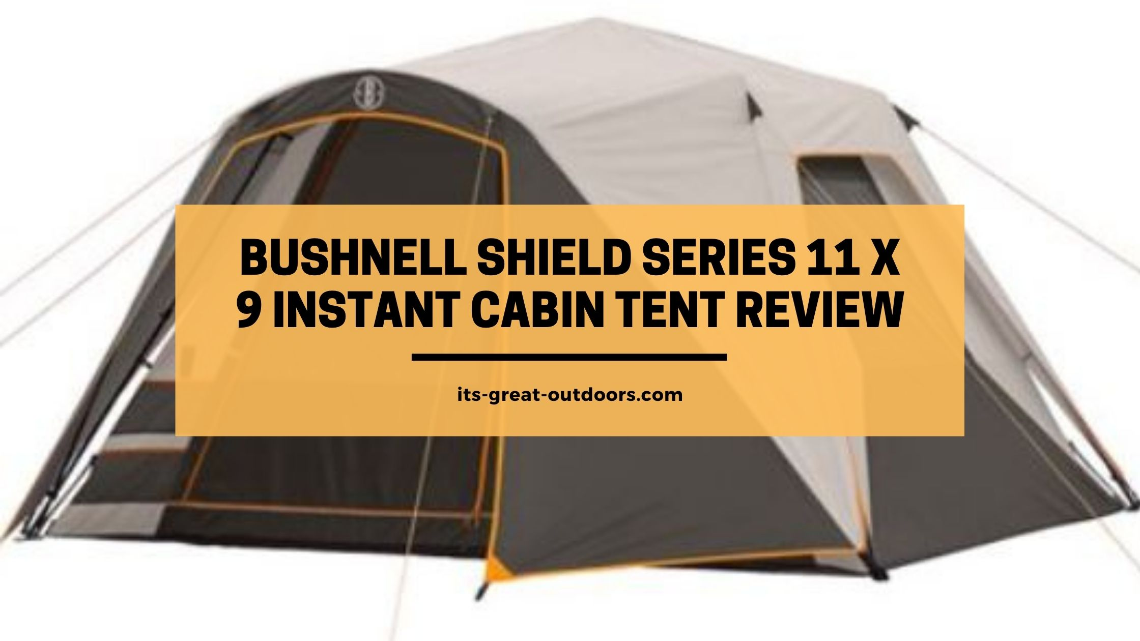 Bushnell Shield Series 11 x 9 Instant Cabin Tent Review