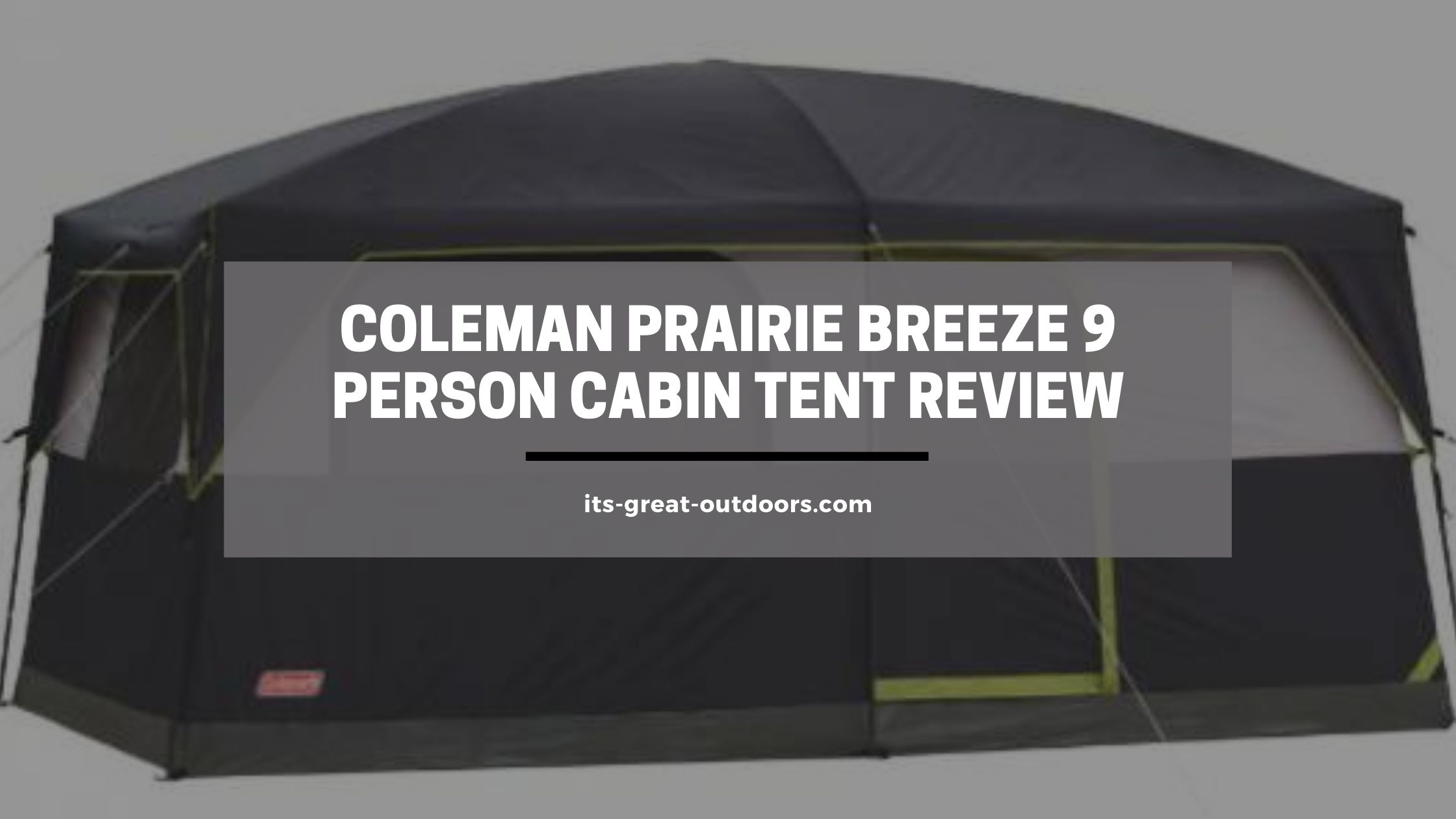 Coleman Prairie Breeze 9 Person Cabin Tent Review