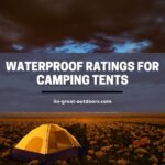 Waterproof Ratings For Camping Tents