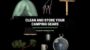 Clean and Store Your Camping Gears
