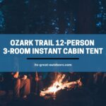 Ozark Trail 12-Person 3-Room Instant Cabin Tent with Screen Room Review