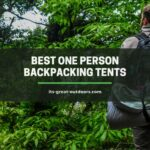 The 10 Best One Person Backpacking Tents in 2021